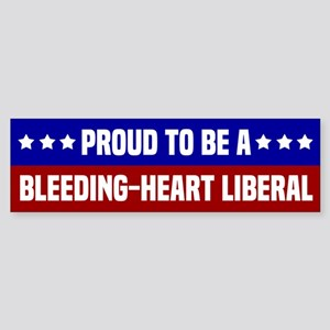 Proud Bleeding-Heart Liberal Bumper Sticker